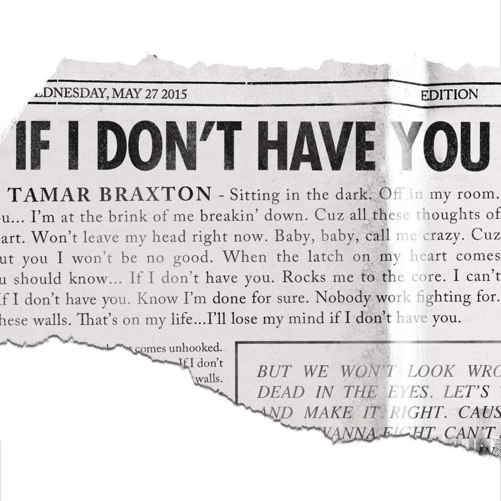 Tamar Braxton : If I Don't Have You (Single Cover) photo Tamar-Braxton-If-I-Dont-Have-You-iTunes-1024x1024.jpg