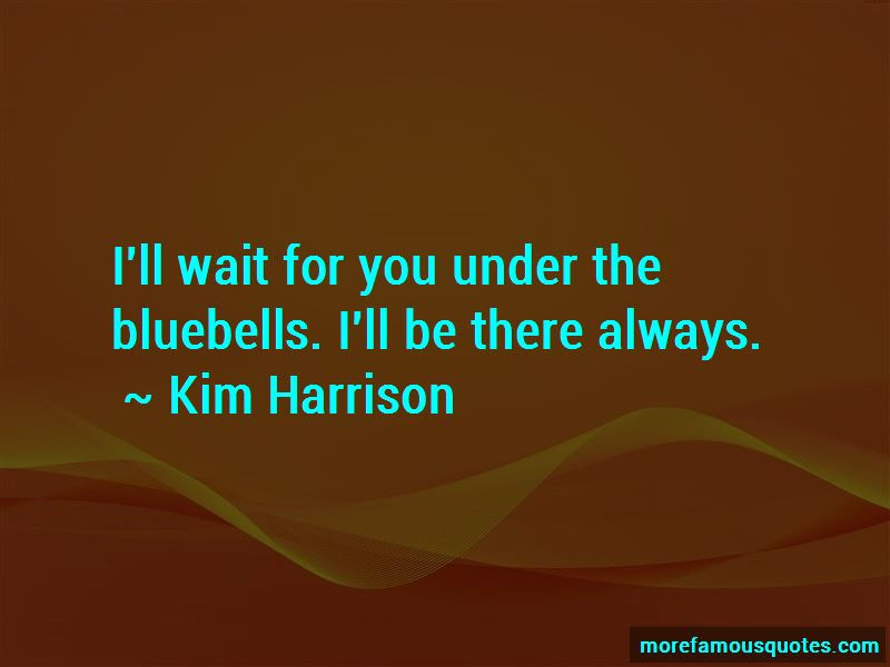 Ill Wait For You Quotes Top 37 Quotes About Ill Wait For You From