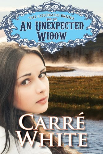 An Unexpected Widow (The Colorado Brides Series) by Carré White
