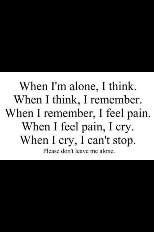 Please Don39t Leave Me Alone With My Thoughts Quotes T