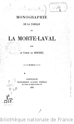 Monographie de la famille de La Morte-Laval, par le Cte de Miribel