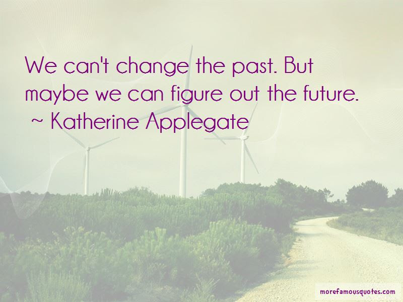 I Can Change The Past Quotes Top 44 Quotes About I Can Change The