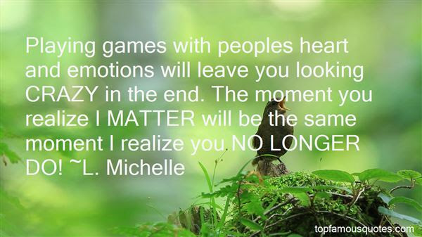 Playing Games With Peoples Emotions Quotes Best 1 Famous Quotes