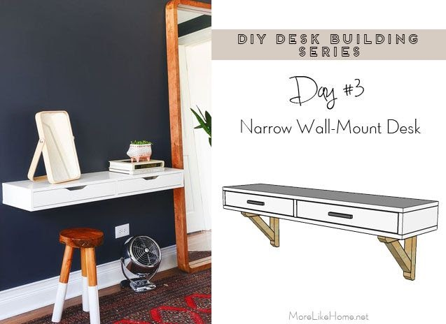 More Like Home Diy Desk Series 3 Narrow Wall Mounted Desk