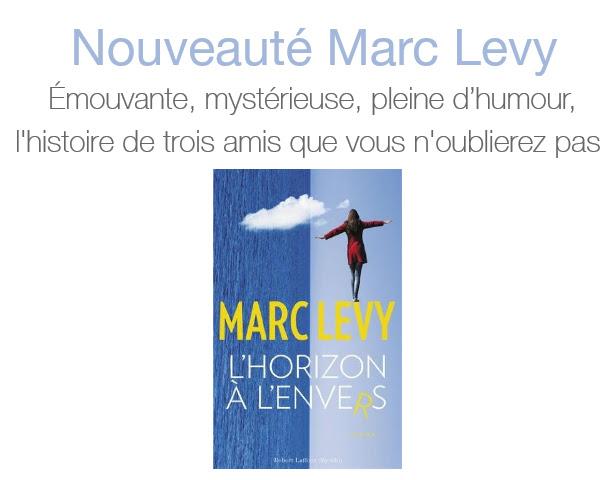 L'horizon à l'envers : le nouveau roman de Marc Levy