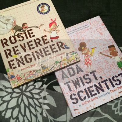 Rosie Revere, Engineer and Ada Twist, Scientist by Andrea Beaty, Illustrated by Roberts