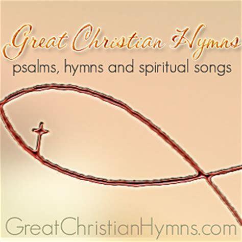 Great Christian Hymns   Christian Songs and Hymn Lyrics