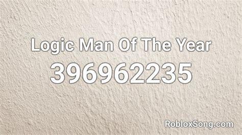 logic man   year roblox id roblox  codes