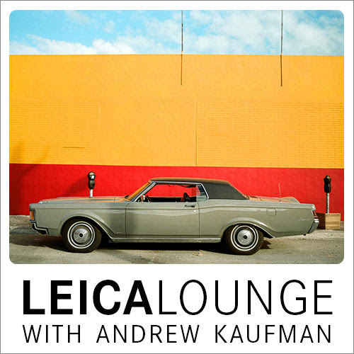 Leica Lounge with Photographer Andrew Kaufman | Thurs, September 4, 2014 | 7pm - 8:30pm