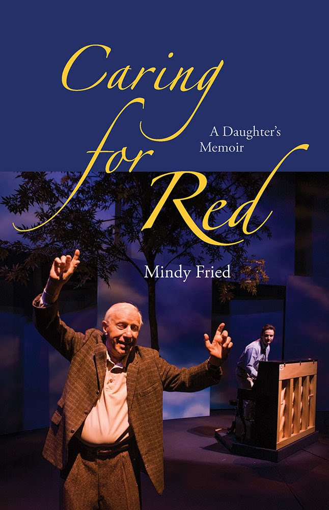 Caring for Red: A Daughter's Memoir: Mindy Fried: 9780826521163 ...