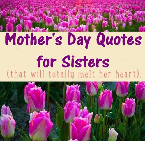 40 Best Happy Mothers Day Quotes For Sisters Sister In Law