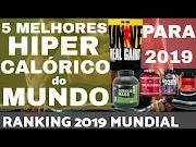 5 MELHORES Hipercaloricos do MUNDO para 2019 Ranking Mundial