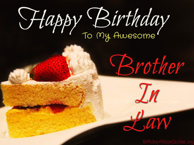 Top 50 Happy Birthday Brother In Law Wishes Quotes Messages