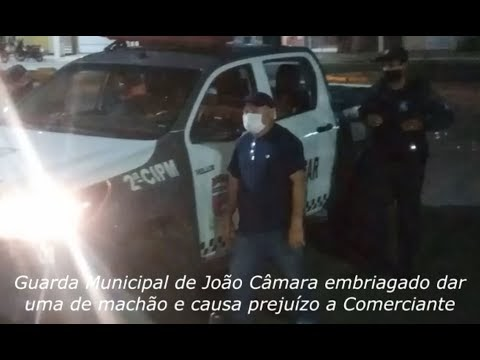 Subcoordenador da Guarda Municipal de João Câmara embriagado dar uma de machão e causa prejuízo a Comerciante