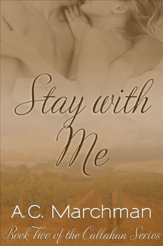 Stay with Me (Callahan Series) by AC Marchman