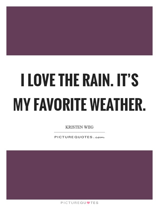 Weather And Love Quotes Sayings Weather And Love Picture Quotes