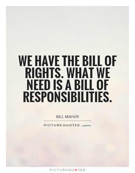 We Have The Bill Of Rights What We Need Is A Bill Of Picture
