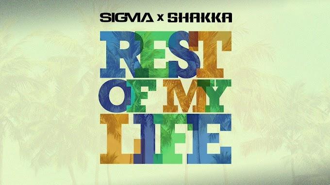 Sigma, Shakka - Rest Of My Life lyrics