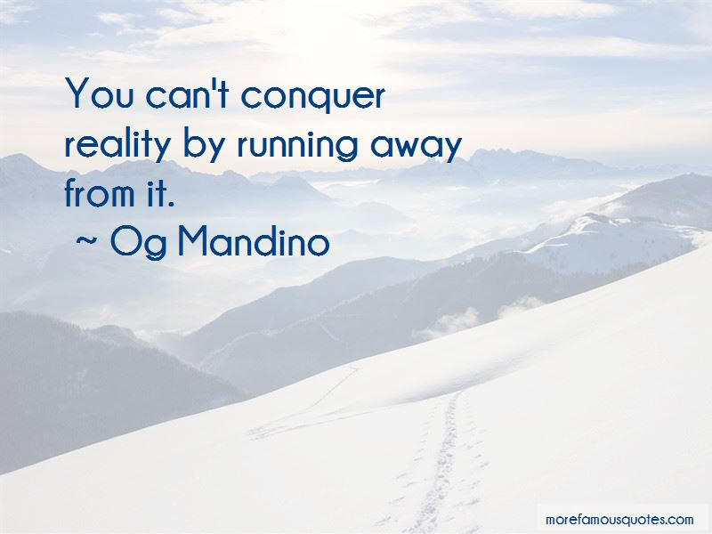 Quotes About Running Away From Reality Top 9 Running Away From