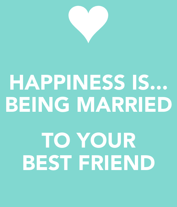 Pictures Of Happily Married To My Best Friend Quotes Wwwkidskunst