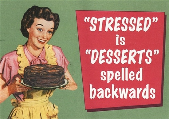Stressed Is Desserts Spelled Backwards Funny Pictures Quotes