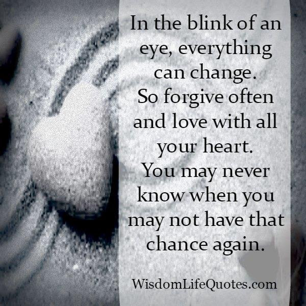 In The Blink Of An Eye Everything Can Change Wisdom Life Quotes