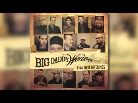 Beautiful Offering Lyrics - Big Daddy Weave