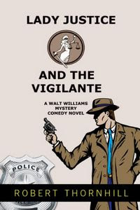 Lady Justice and the Vigilante by Robert Thornhill