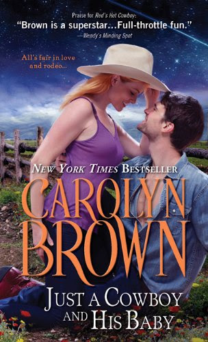 Just a Cowboy and His Baby (Spikes & Spurs) by Carolyn Brown