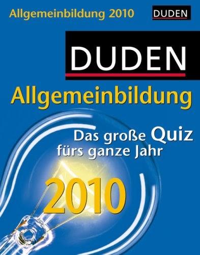 [pdf]Duden Allgemeinbildung 2010: Das große Quiz fürs ganze Jahr_3411804130_drbook.pdf