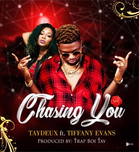 Music: TayDeux – Chasing You f. Tiffany Evans (Prod by Trap Boy Tay)