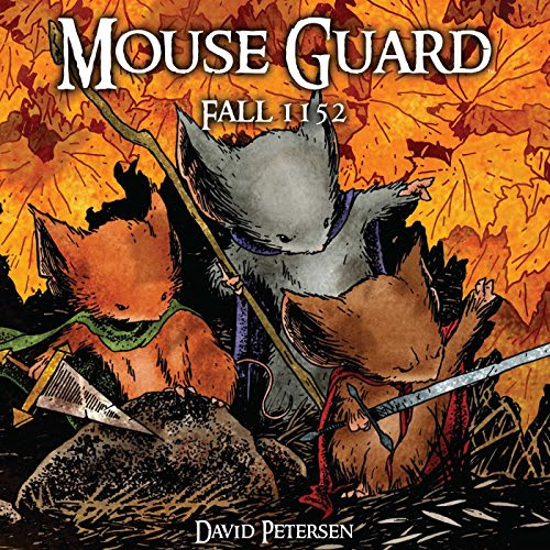 Mouse Guard Volume One: Fall 1152 (Mouse Guard)