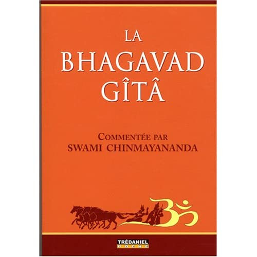 La Bhagavad Gîtâ Swami Chinmayananda