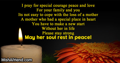 I Pray For Special Courage Peace Sympathy Message For Loss Of Mother