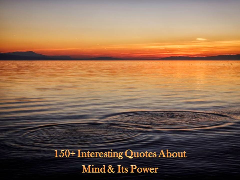 150 Interesting Quotes About Mind And Its Power
