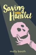 Title: Saving Hamlet, Author: Molly Booth