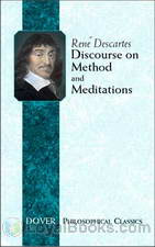 Discourse on the Method of Rightly Conducting One�s Reason and of Seeking Truth by Rene Descartes