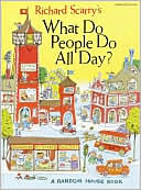 Richard Scarry's What Do People Do All Day ? by Richard Scarry: Book Cover