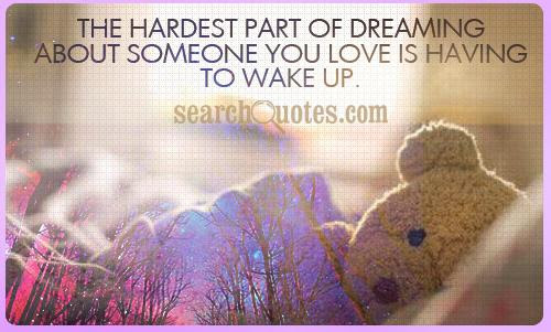 The Hardest Part Of Dreaming About Someone You Love Is Having To