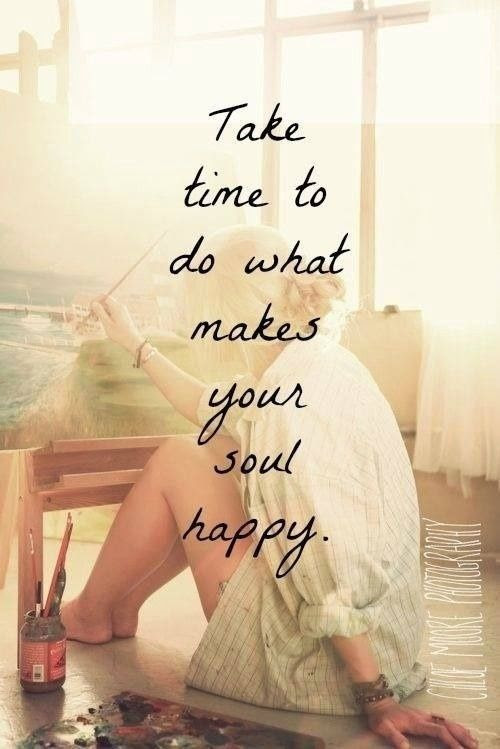 what makes your soul happy...