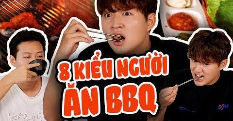 8 KIỂU NGƯỜI KHI ĂN BBQ | REVIEW GANGNAM BBQ | WOOSSI GOSSIP