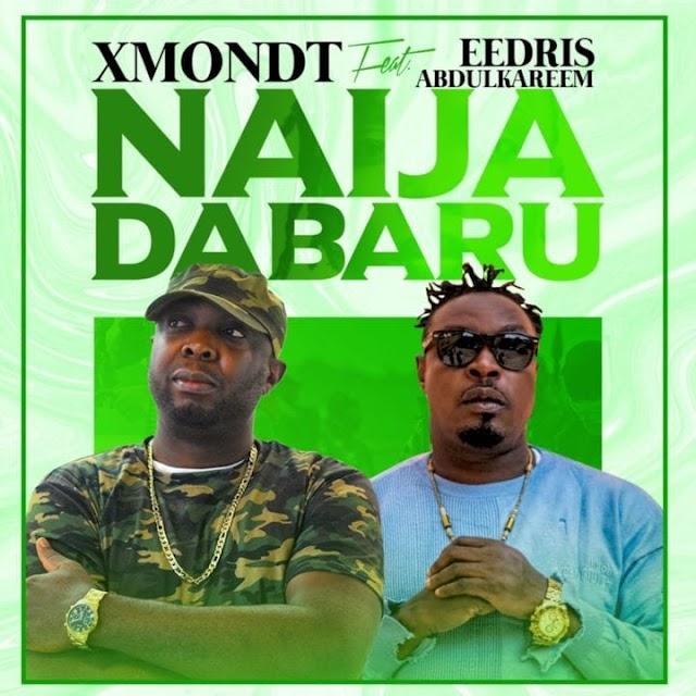 XmondT & Eedris Abdulkareem deliver new single/video, 'Naija Dabaru'