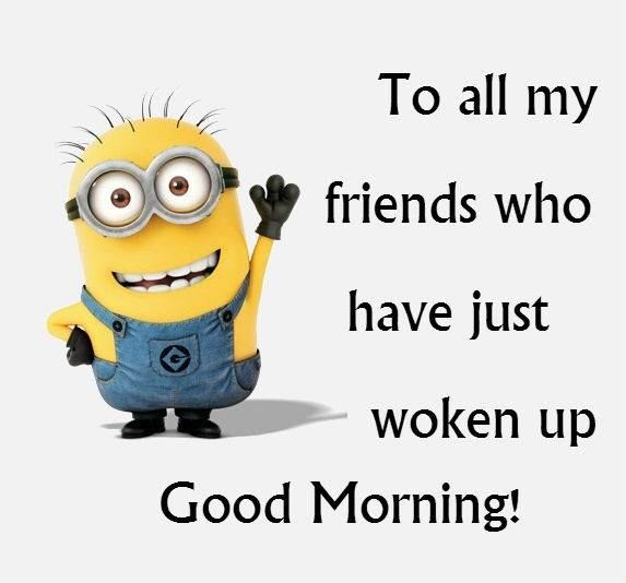 Minion Good Morning Quote For Friends Pictures Photos And Images