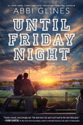Title: Until Friday Night, Author: Abbi Glines