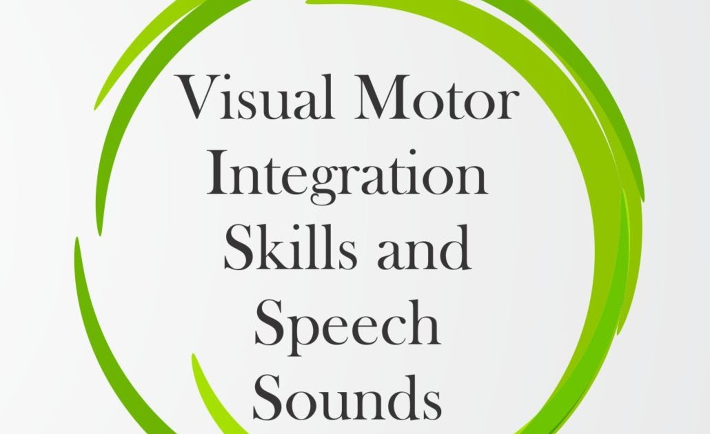 Visual Motor Integration Skills And Speech Sounds Your
