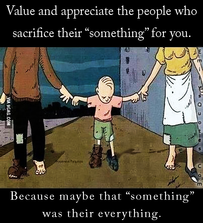 Value And Appreciate The People Who Sacrifice Their Something For