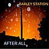 Barley Station: After All