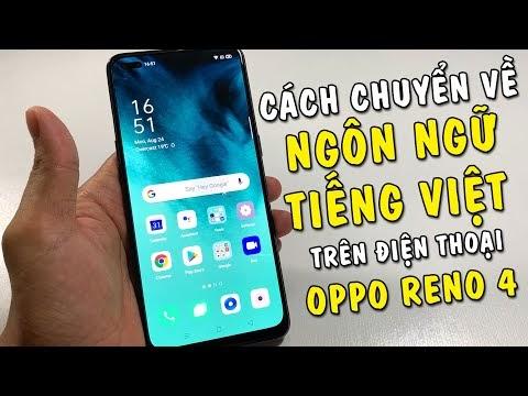 Hướng dẫn chuyển về ngôn ngữ Tiếng Việt trên điện thoại Oppo Reno 4