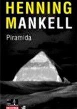 """Henning Mankell """"Piramida"""""""