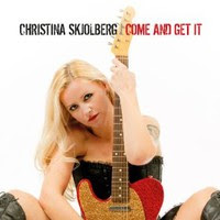 Christina Skjolberg, Come and Get It